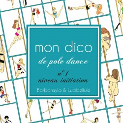 Dictionnaire Illustré de pole dance - Niveau initiation