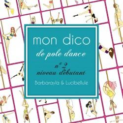Dictionnaire Illustré de pole dance - Niveau débutant
